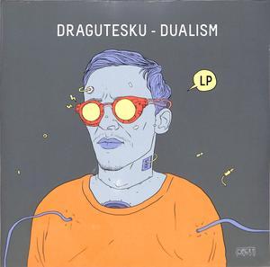 Dragutesku - Dualism / DRG LIMITED