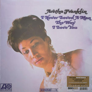 Aretha Franklin ‎– I Never Loved A Man The Way I Love You /  Rhino Vinyl