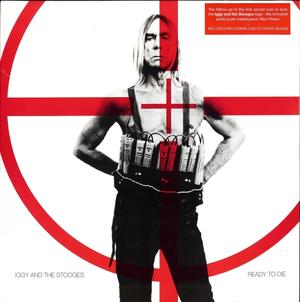 Iggy And The Stooges-Ready To Die /  Fat Possum Records