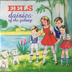 Eels – Daisies Of The Galaxy / Geffen Records