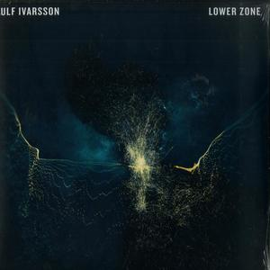 Ulf Ivarsson -  Lower Zone / Lamour Records