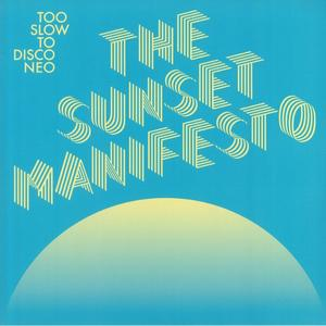 Va - Too Slow To Disco Neo : The Sunset Manifesto /  How Do You Are?