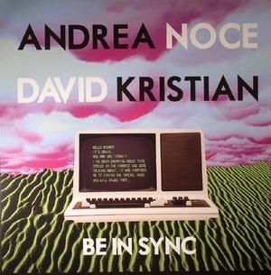 Andrea Noce & David Kristian-Be In Sync / Macadam Mambo