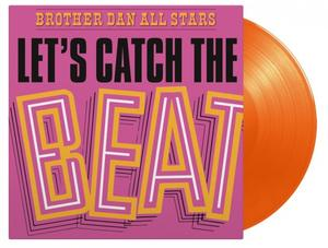 Brother Dan All Stars - Let's Catch The Beat / Music On Vinyl