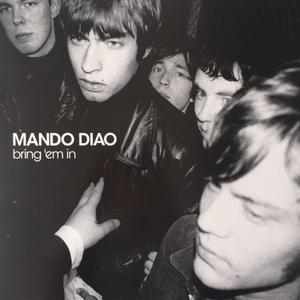 Mando Diao – Bring 'Em In /  Music On Vinyl