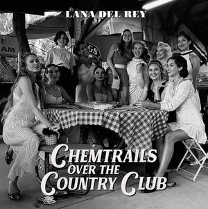 Lana Del Rey - Chemtrails Over the Country Club / Universal