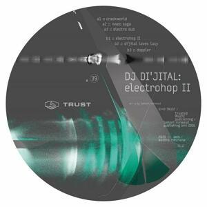 Dj Di'jital - Electrohop Ii / Trust