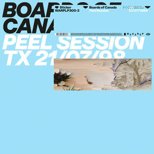 Boards Of Canada – Peel Session / Warp