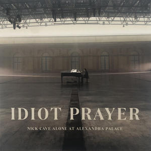 Nick Cave – Idiot Prayer: Nick Cave Alone At Alexandra Palace /  Bad Seed Ltd.
