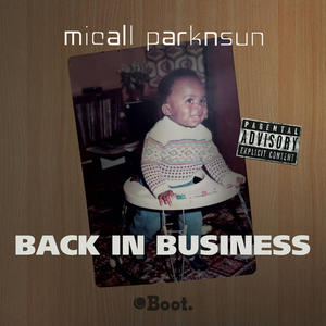 Micall Parknsun – Back In Business / BOOT