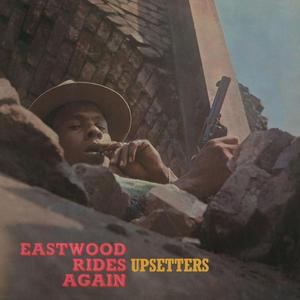 Upsetters – Eastwood Rides Again /  Music On Vinyl