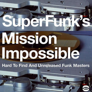 Va-SuperFunk's Mission Impossible. Hard To Find And Unreleased Funk Masters (Volume 7) / BGP Records