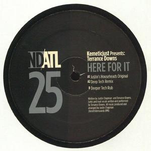 Kemeticjust Pres Terrance Downs - Here For It / NDATL