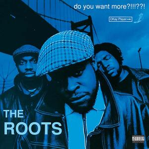 Roots - Do You Want More??!!!??! / Geffen