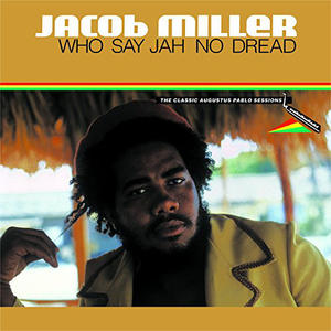 Jacob Miller – Who Say Jah No Dread /  Greensleeves Records