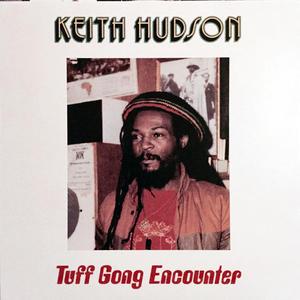 Keith Hudson – Tuff Gong Encounter /  VP Records