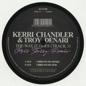 Kerri Chandler & Troy Denari - The Way It Goes / Madhouse