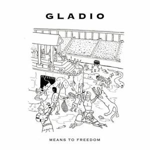 Gladio - Means To Freedom / Lies