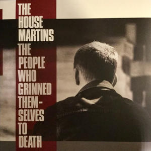Housemartins – The People Who Grinned Themselves To Death /  Go! Discs
