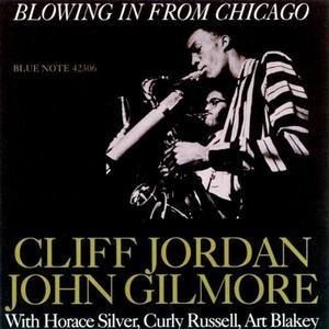Cliff Jordan* / John Gilmore-Blowing In From Chicago / Blue Note