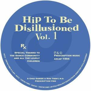 Chez Damier & Ron Trent, M.d - Hip To Be Disillusioned Vol. 1 / Prescription Records