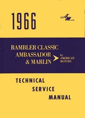 1966 Rambler Classic, Ambassador, Marlin Technical Service Manual