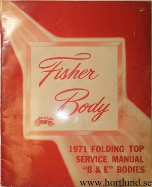 1971 Fisher Body Folding Top Service Manual B & E Bodies
