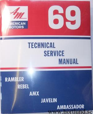 1969 AMC Rambler, Javelin, Rebel, AMX, Ambassador Technical Service Manual