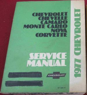 1977 Chevrolet Malibu Camaro Monte Carlo Nova Corvette Service Manual