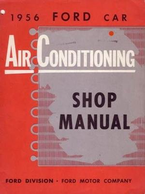 1956 Ford Car Air Conditioning Shop Manual