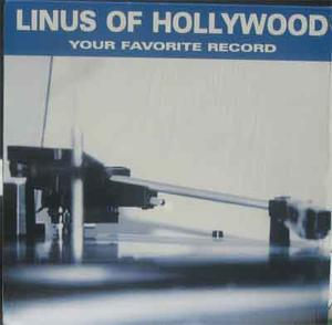 LINUS OF HOLLYWOOD your favorite record 1999 LP