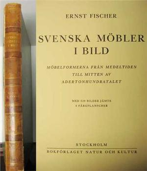 Fischer, Ernst - SVENSKA MÖBLER I BILD – Raritet