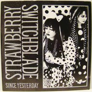 """Strawberry Switchblade - Since Yesterday / 7"""""""