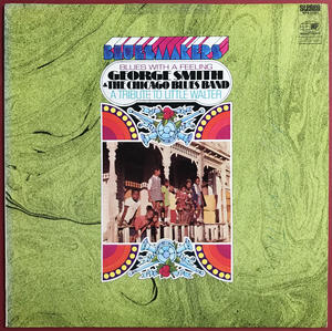 GEORGE SMITH & CHICAGO BLUES BAND - Blues with a feeling - A tribute to Little Walter SIGNERAD LP 1969