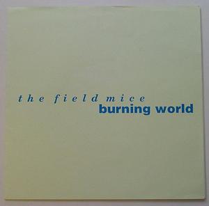 "Field Mice, The - Burning world Flexi / 7"""