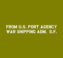 Shipping tillägg U.S. PORT AGENCY WAR SHIPPING ADM.  S.F. (SAN FRANSISCO)