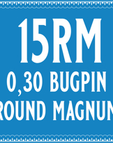 30/15 Bugpin Round Magnum Cartridge
