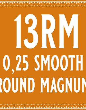 25/13 Smooth Round Magnum