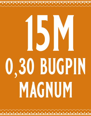 30/15 Bugpin Magnum
