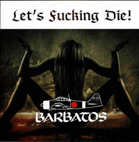 Barbatos - Let's Fucking Die! [CD]