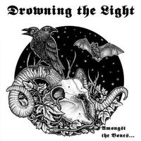 Drowning the Light - Amongst the Bones... (Ltd.) [CD]