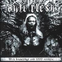 Anti-Flesh - With Knowledge and 1000 Needles [M-CD]