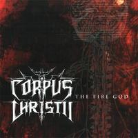 Corpus Christii - The Fire God [CD]
