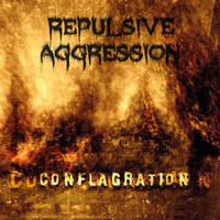 Repulsive Aggression - Conflagration [CD]
