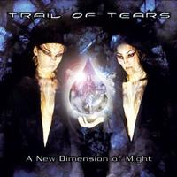 Trail of Tears - A New Dimension Of Might [CD]