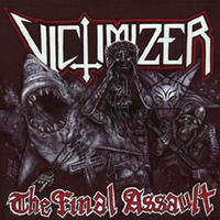 Victimizer - The Final Assault [CD]