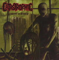 Catastrophic - Pathology of Murder [CD]