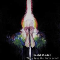 Nachtlieder - Views from the North vol. I [Digi-CD]