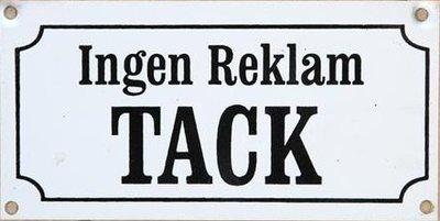 Skylt Ingen Reklam TACK plåtskylt vit shabby chic lantlig stil