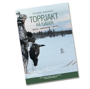 Toppjakt på Tjäder - Ulf Lindroth